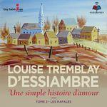 Vente AudioBook : Une simple histoire d'amour tome 3. Les rafales  - Louise Tremblay d'Essiambre