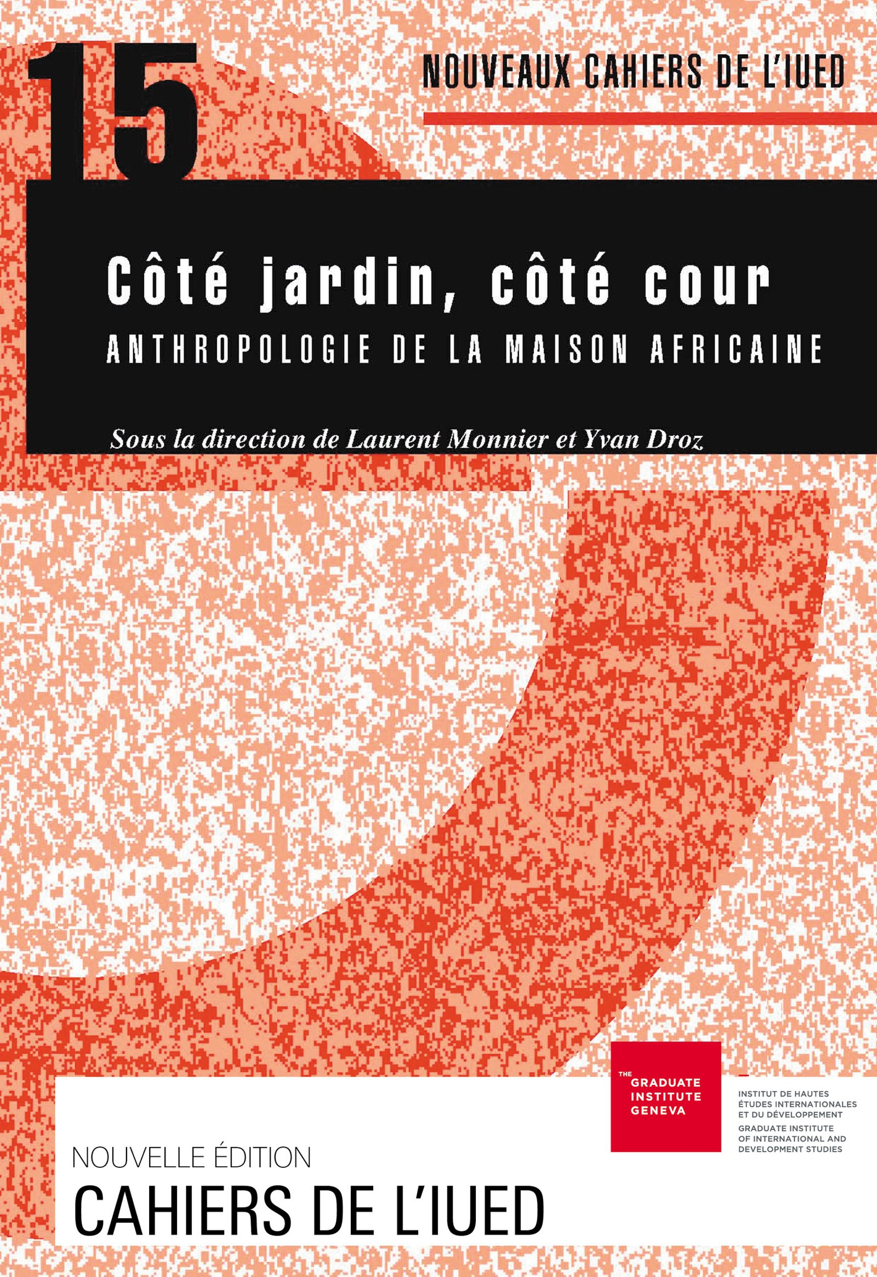 Cote cour, cote jardin  anthropologie de la maison africaine
