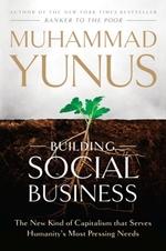 Building Social Business  - Muhammad Yunus