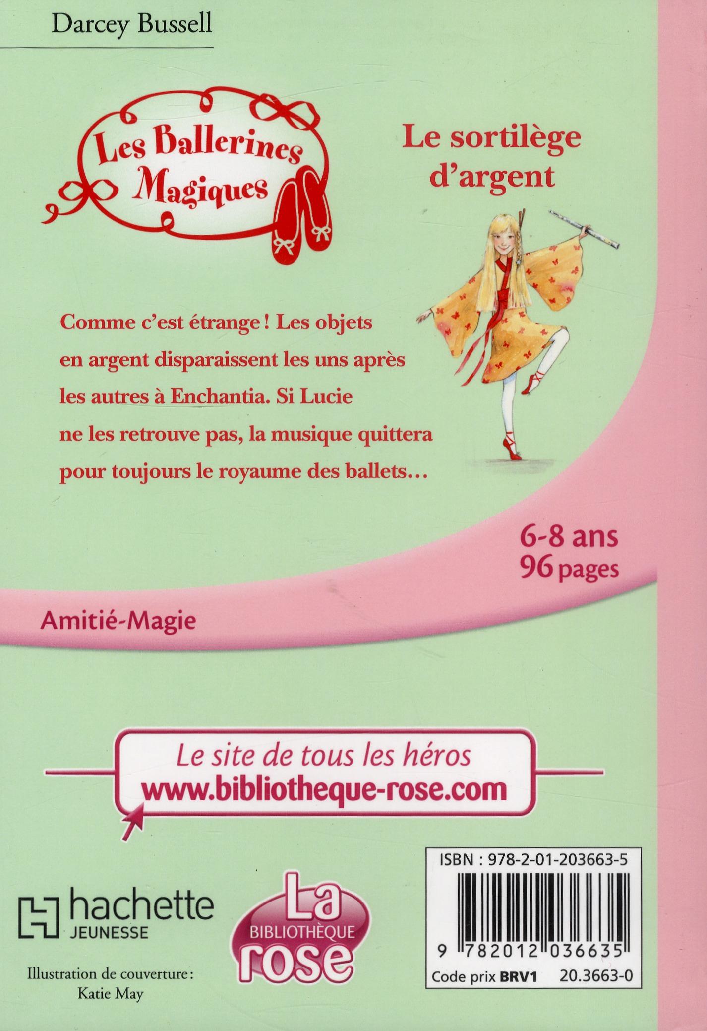 Les Ballerines Magiques T 23 Le Sortilege D Argent Darcey Bussell Hachette Jeunesse Poche Librairies Autrement