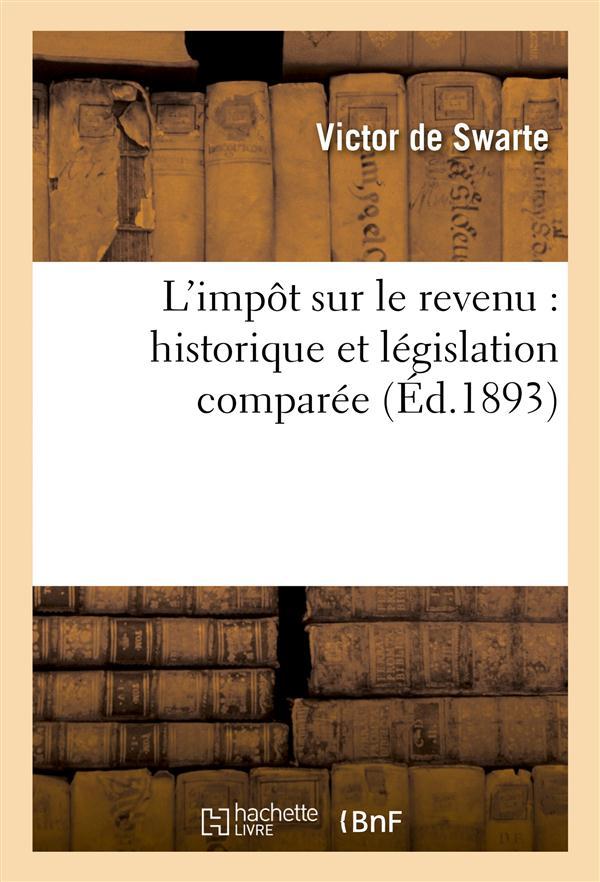L'impot sur le revenu : historique et legislation comparee