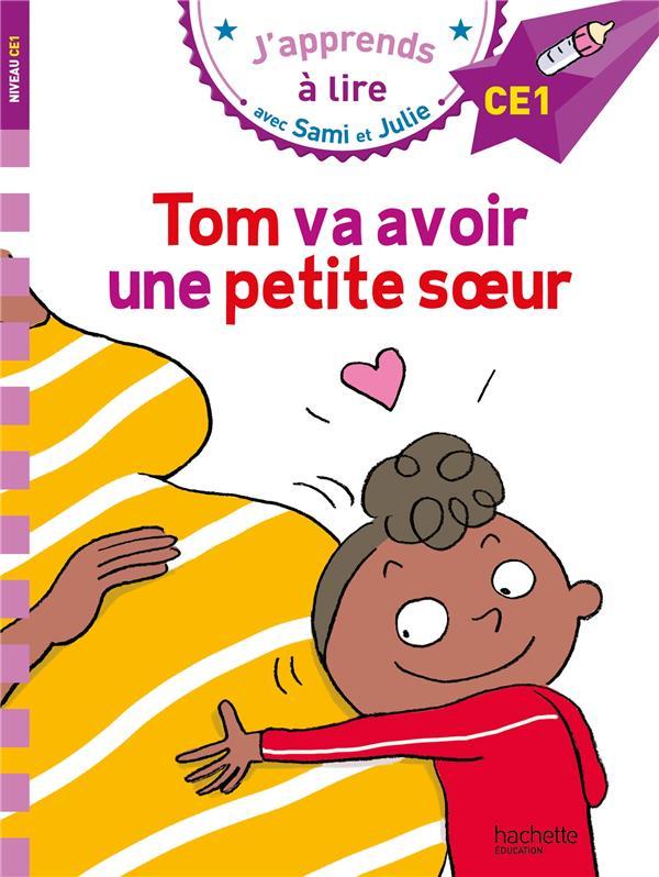 J'apprends à lire avec Sami et Julie ; CE1 ; Tom va avoir une petite soeur