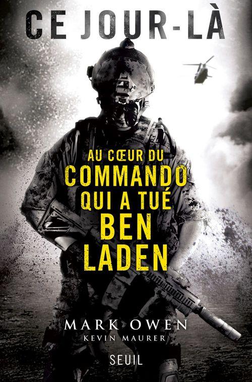 Ce jour-là ; au coeur du commando qui a tué Ben Laden