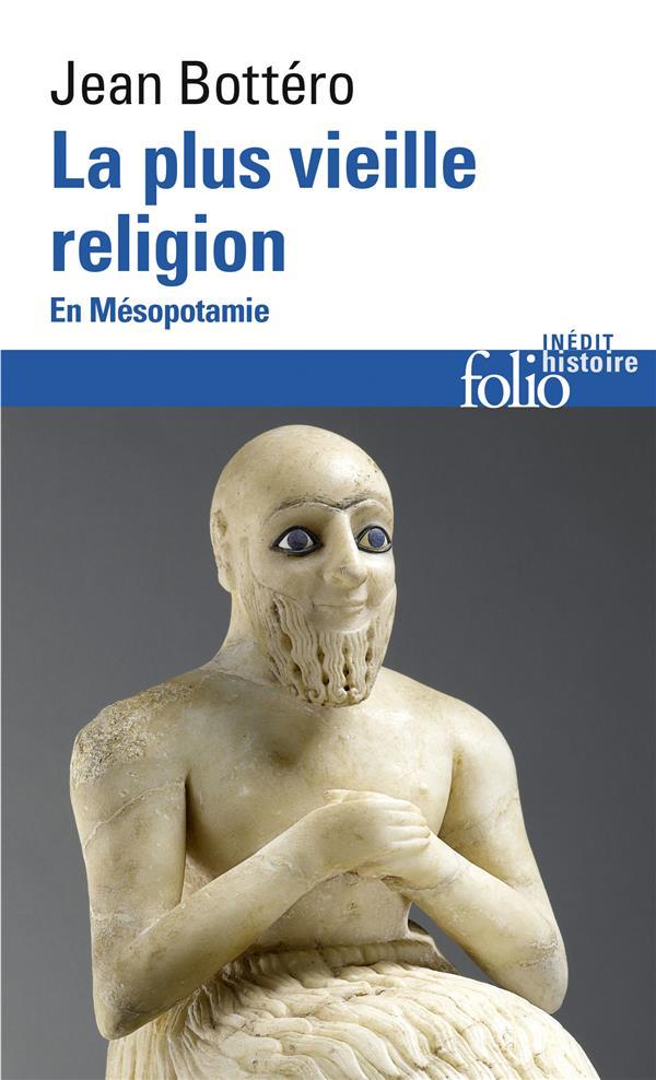 La plus vieille religion ; en Mésopotamie