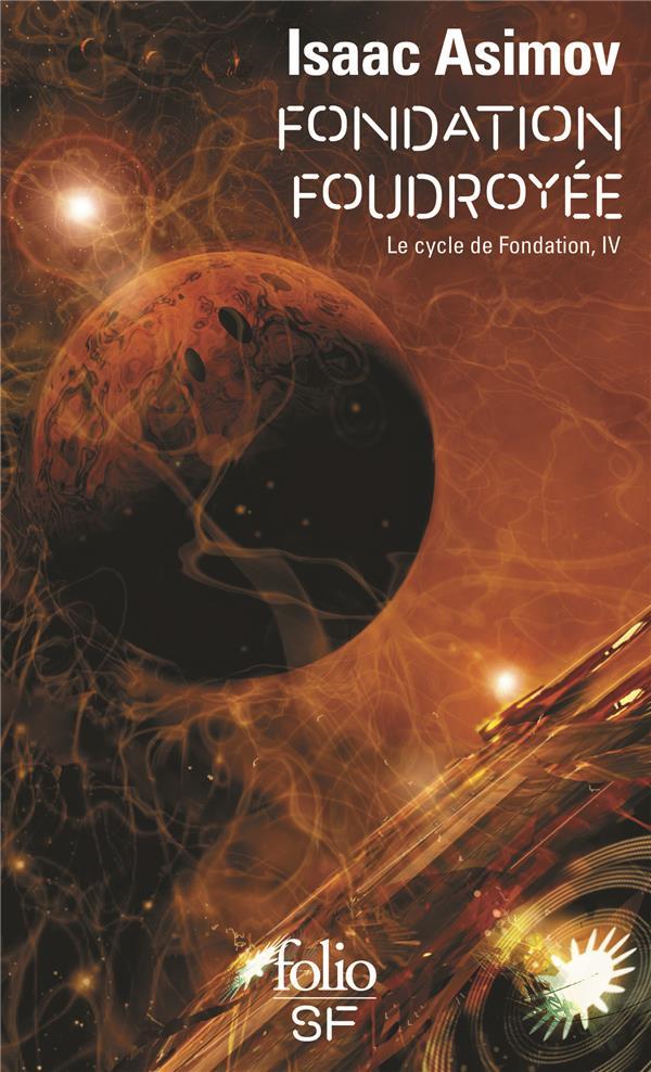LE CYCLE DE FONDATION, IV : FONDATION FOUDROYEE ASIMOV, ISAAC