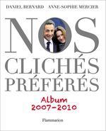 Vente EBooks : Nos Clichés préférés (2007-2010)  - Daniel Bernard - Anne-sophie Mercier