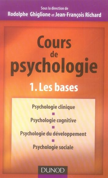 Cours De Psychologie T.1 ; Les Bases
