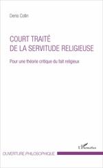 Vente Livre Numérique : Court traité de la servitude religieuse  - Denis Collin