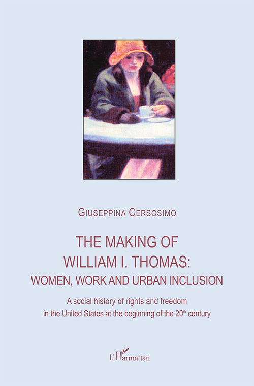 The making of William I. Thomas: women, work and urban inclusion