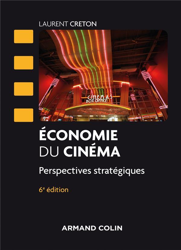 économie du cinéma ; perspectives stratégiques (6e édition)