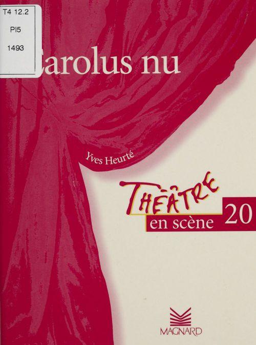 Théâtre en scène T.20 ; Carolus nu