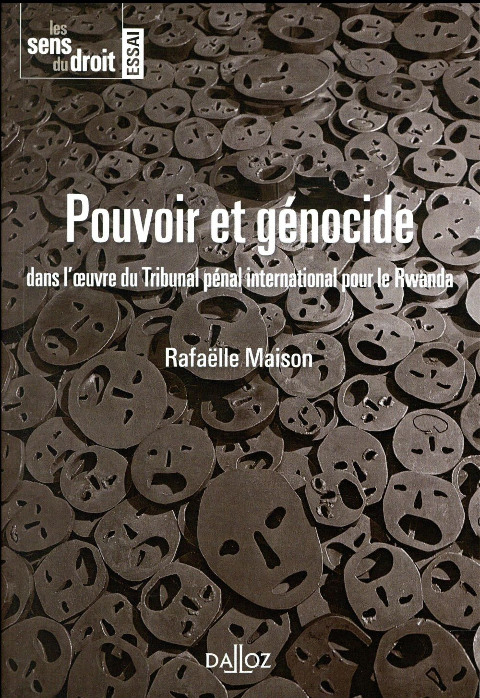 Pouvoir et génocide ; l'oeuvre du Tribunal pénal international pour le Rwanda