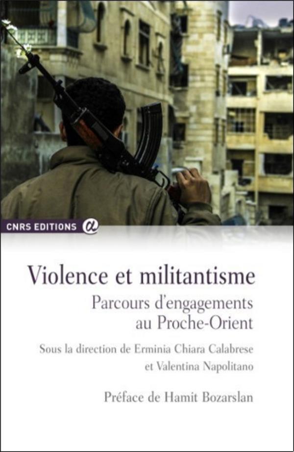 Violence et militantisme ; parcours d'engagements au Proche-Orient