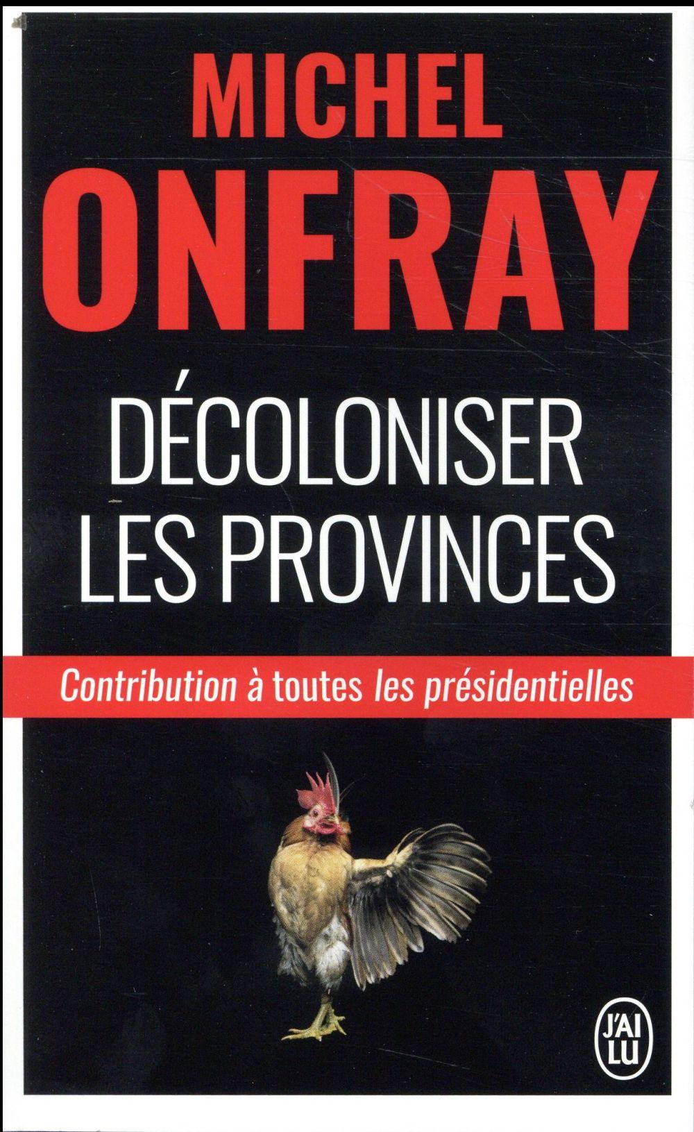 Décoloniser les provinces ; contribution aux présidentielles