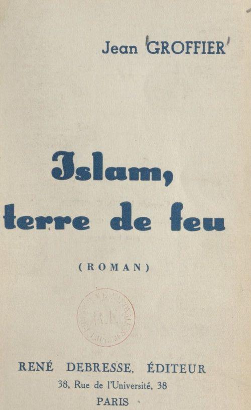 Islam, terre de feu