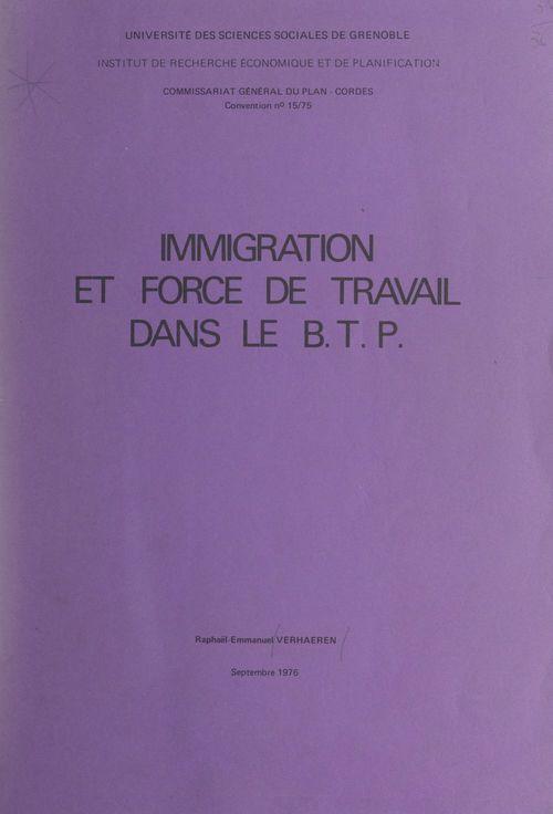 Immigration et force de travail dans le B.T.P.