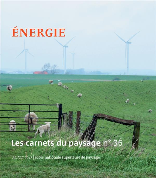 Les carnets du paysage n.36 ; energie