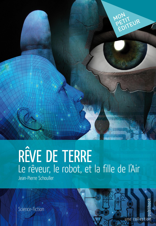 Rêve de terre  - Jean-Pierre Schouller