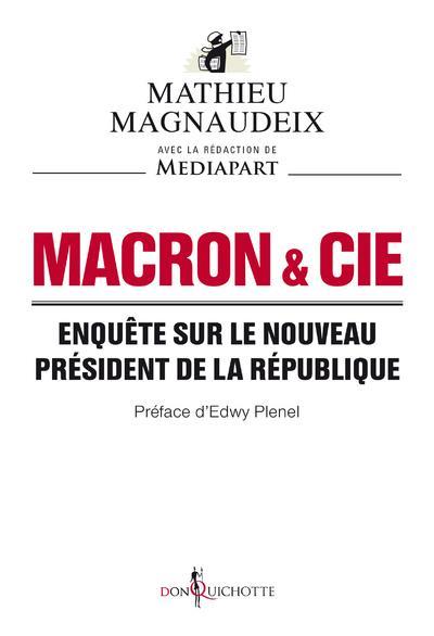 Macron & Cie ; enquête sur le nouveau président de la République