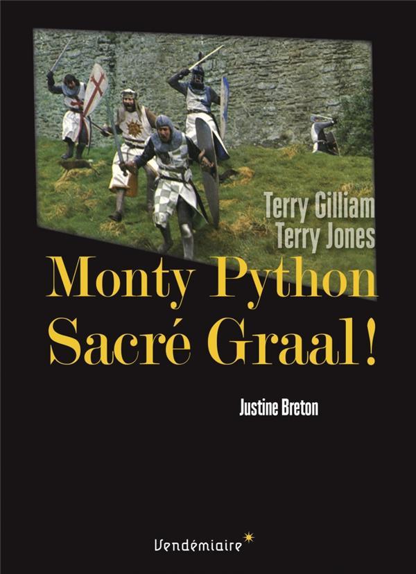 Monty python : sacré graal ! Terry Gilliam, Terry Jones