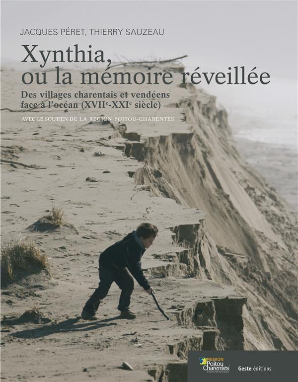 Xynthia, ou la mémoire réveillée ; des villages charentais et vendéens face à l'océan (XVIIe-XXIe siècle)