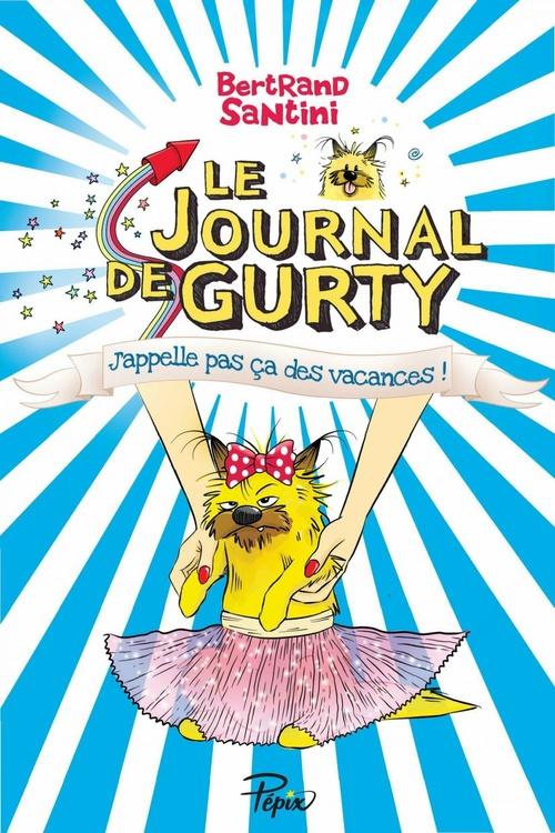Le Journal de Gurty (Tome 8) - J'appelle pas ça des vacances