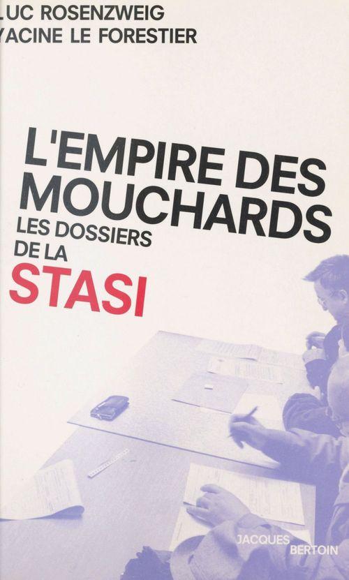 L'Empire des mouchards : Les Dossiers de la Stasi