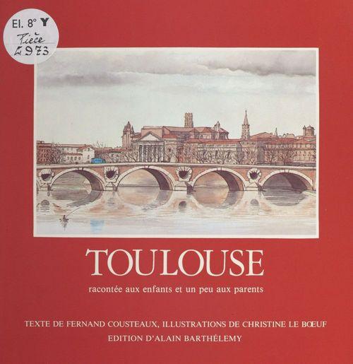 Toulouse racontée aux enfants et un peu aux parents