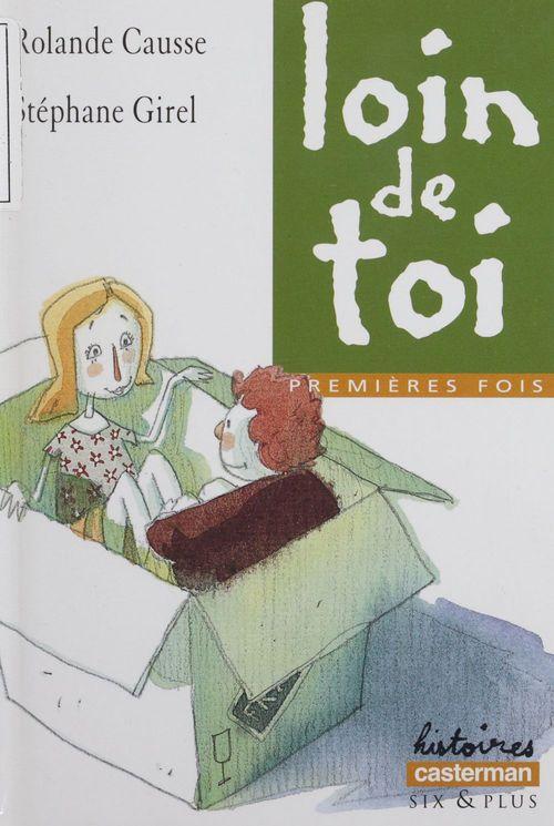 Vente EBooks : Premières fois : Loin de toi  - Stéphane Girel  - Rolande Causse  - Causse/Girel Rolande