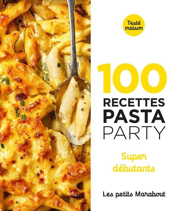 Les petits Marabout ; 100 recettes pasta party ; super débutants