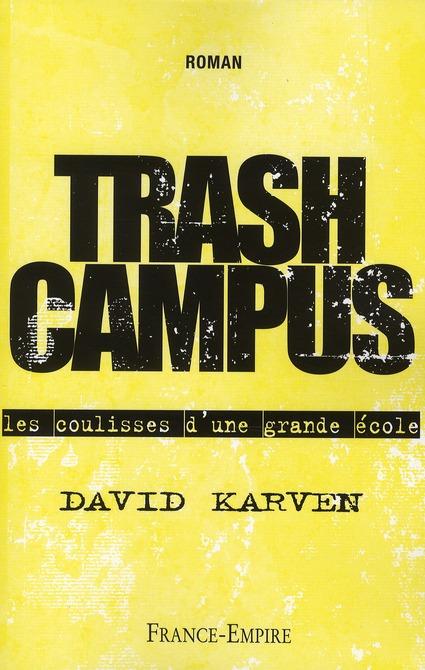 Trash campus ; les coulisses d'une grande école