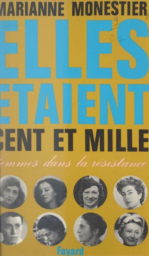 Elles étaient cent et mille...  - Marianne Monestier