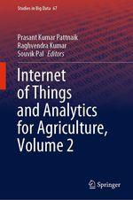 Internet of Things and Analytics for Agriculture, Volume 2  - Raghvendra Kumar - Prasant Kumar Pattnaik - Souvik Pal