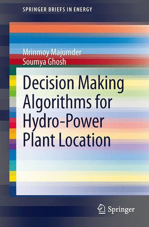 Vente E-Book :                                    Decision Making Algorithms for Hydro-Power Plant Location - Mrinmoy Majumder  - Soumya Ghosh
