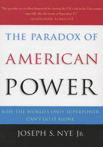 The Paradox of American Power: Why the World's Only Superpower Can't G
