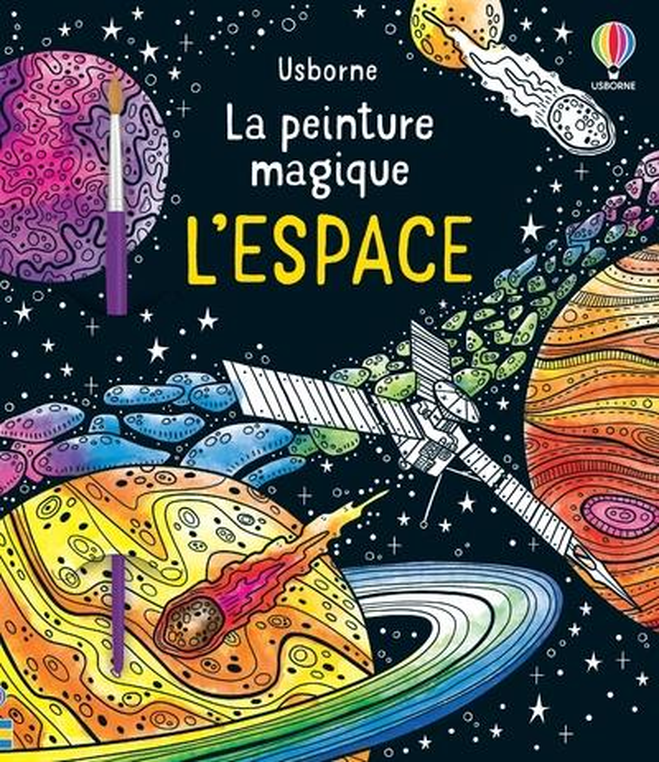LA PEINTURE MAGIQUE ; l'espace - la peinture magique