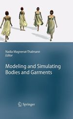 Modeling and Simulating Bodies and Garments  - Nadia Magnenat-Thalmann