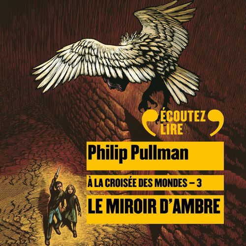 Vente AudioBook : À la croisée des mondes (Tome 3) - Le miroir d'ambre  - Philip Pullman