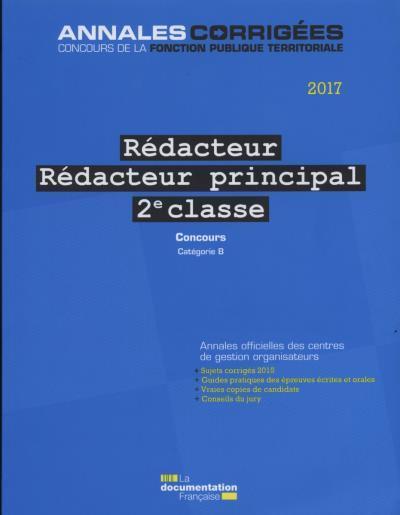 Rédacteur, rédacteur principal 2e classe ; concours externe, interne, 3e concours, catégorie B (édition 2017)