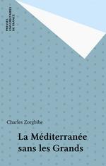 Vente Livre Numérique : La Méditerranée sans les Grands  - Charles Zorgbibe