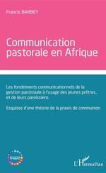Communication pastorale en Afrique  - Francis Barbey