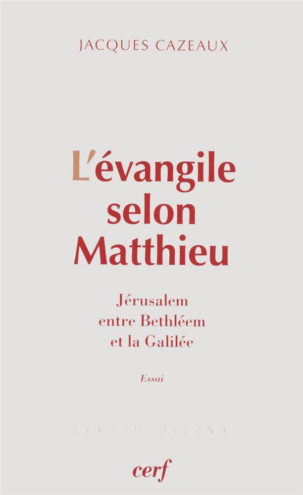 L'évangile selon Matthieu ; Jérusalem entre Bethléem et la Galilée