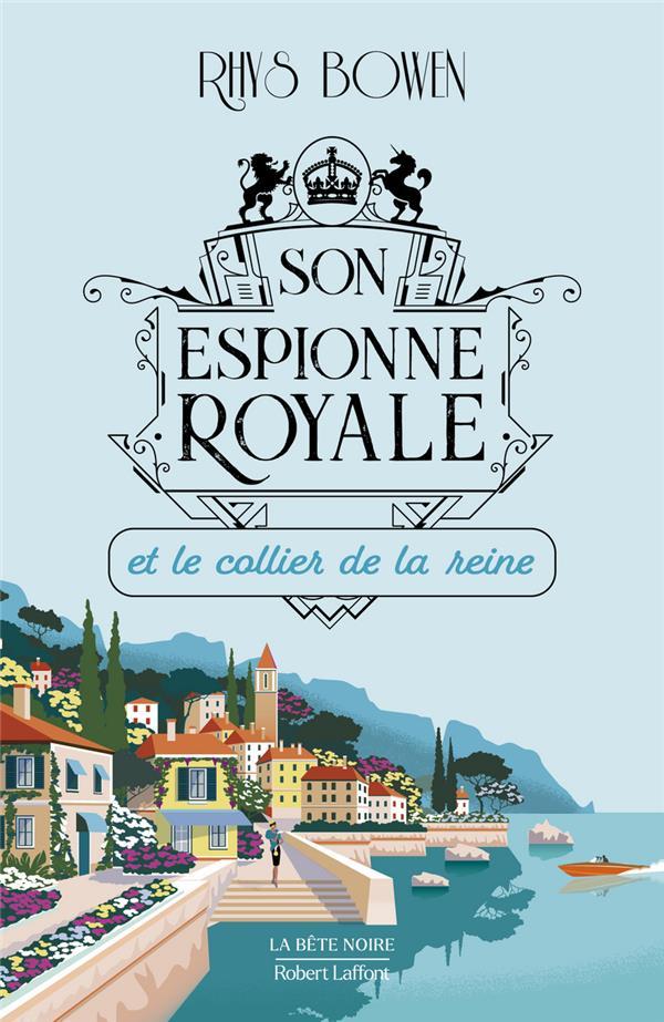 SON ESPIONNE ROYALE ET LE COLLIER DE LA REINE BOWEN, RHYS