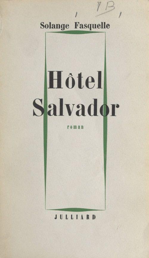 Hôtel Salvador  - Solange Fasquelle