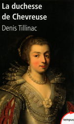 Vente EBooks : La duchesse de Chevreuse  - Denis Tillinac