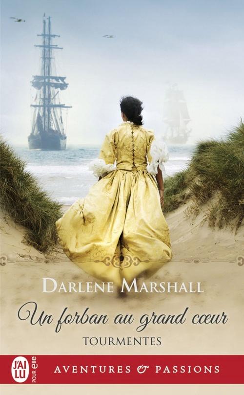 Tourmentes (Tome 3) - Un forban au grand coeur  - Darlene Marshall