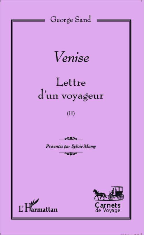 Lettres d'un voyageur t.2 ; Venise