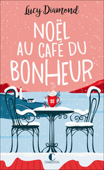 Noël au café du bonheur  - Lucy Diamond