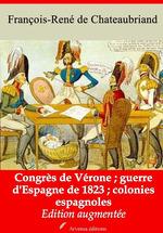 Vente Livre Numérique : Congrès de Vérone - Guerre d'Espagne de 1823 - Colonies espagnoles - suivi d'annexes  - François-René de Chateaubriand