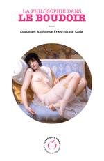 La Philosophie dans le boudoir  - Donatien alphonse de Sade - Donatien Alphonse De Sade